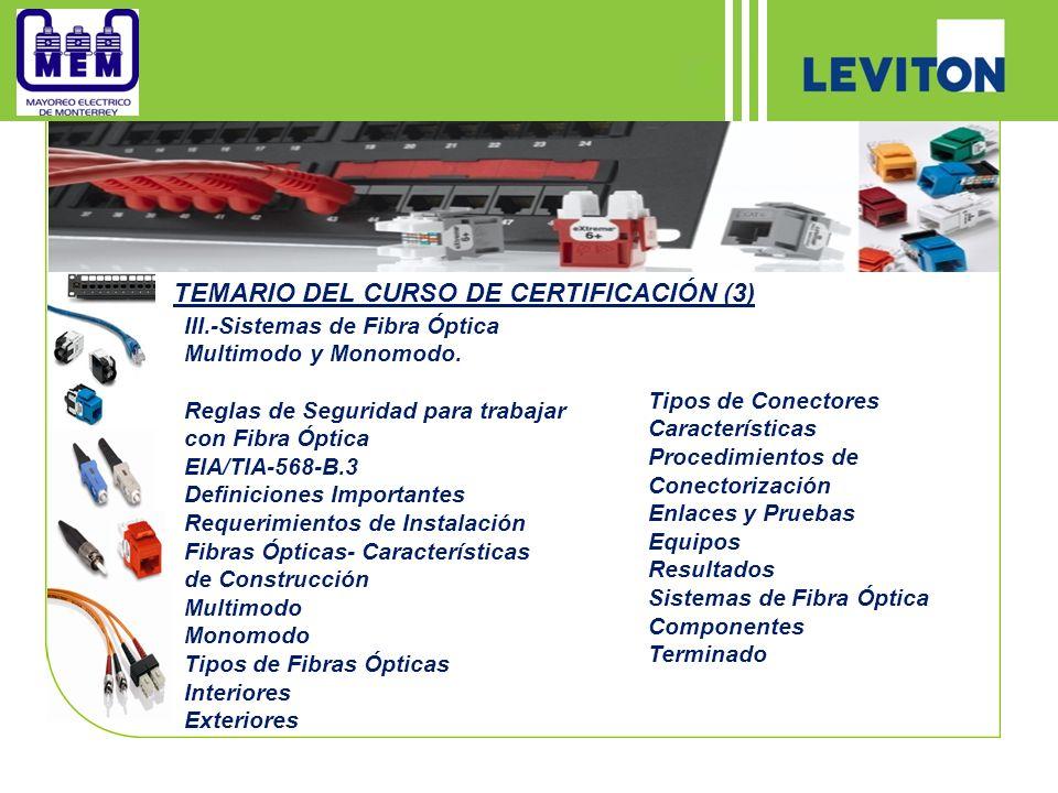TEMARIO DEL CURSO DE CERTIFICACIÓN (3) III.-Sistemas de Fibra Óptica Multimodo y Monomodo. Reglas de Seguridad para trabajar con Fibra Óptica EIA/TIA-