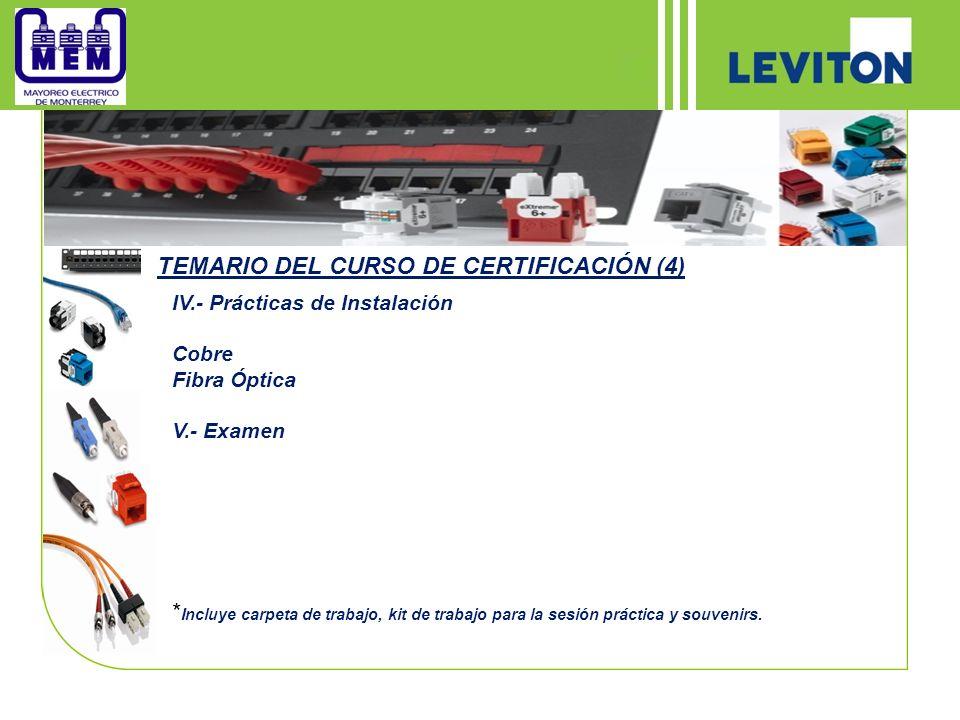 TEMARIO DEL CURSO DE CERTIFICACIÓN (4) IV.- Prácticas de Instalación Cobre Fibra Óptica V.- Examen * Incluye carpeta de trabajo, kit de trabajo para l