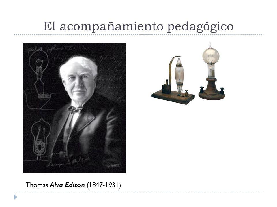 El acompañamiento pedagógico Thomas Alva Edison (1847-1931)