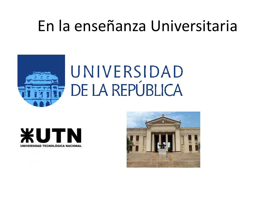 En la enseñanza Universitaria