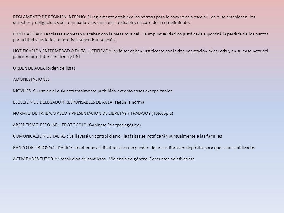 REGLAMENTO DE RÉGIMEN INTERNO: El reglamento establece las normas para la convivencia escolar, en el se establecen los derechos y obligaciones del alu