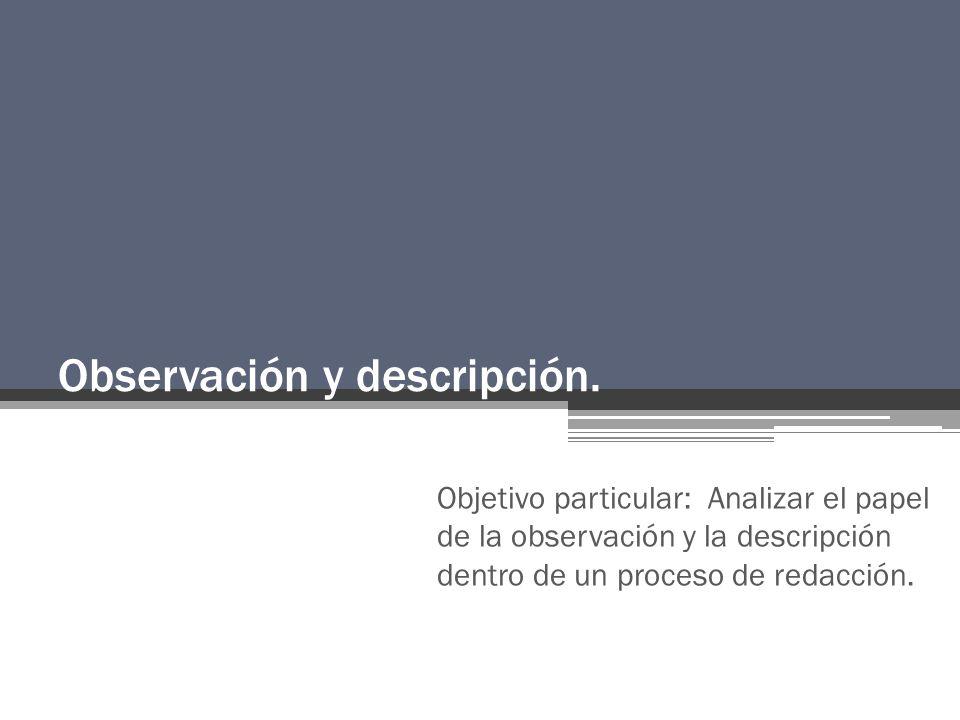 Observación y descripción.