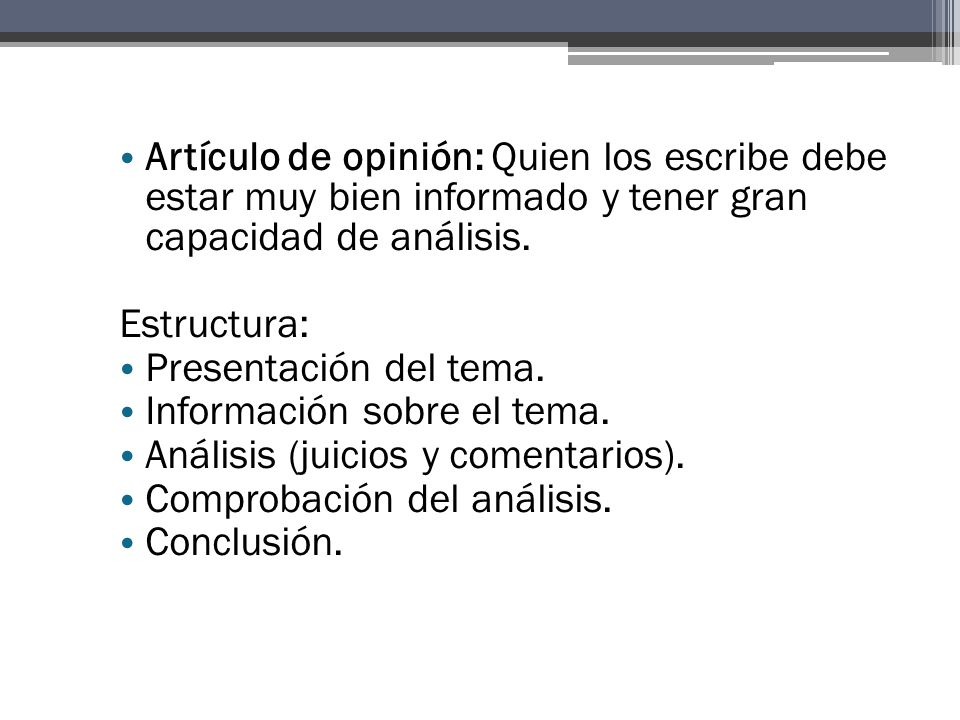 Artículo de opinión: Quien los escribe debe estar muy bien informado y tener gran capacidad de análisis.