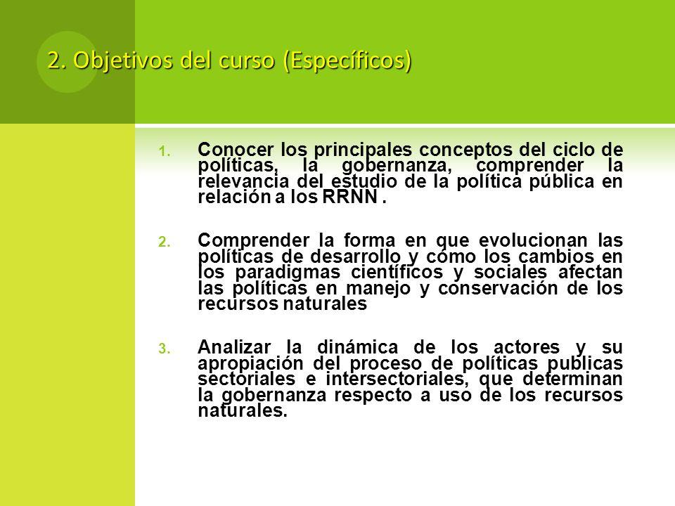1. Conocer los principales conceptos del ciclo de políticas, la gobernanza, comprender la relevancia del estudio de la política pública en relación a