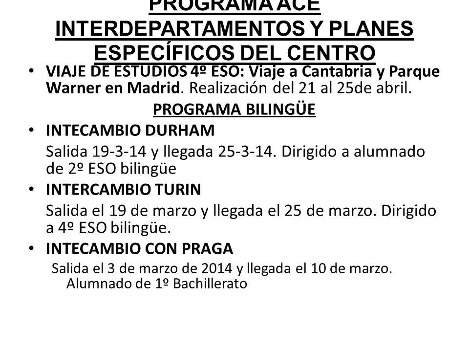 PROGRAMA ACE INTERDEPARTAMENTOS Y PLANES ESPECÍFICOS DEL CENTRO VIAJE DE ESTUDIOS 4º ESO: Viaje a Cantabria y Parque Warner en Madrid.