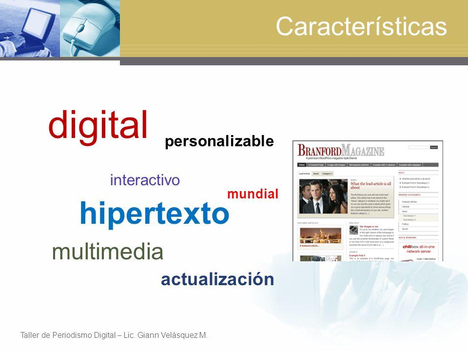 Características digital hipertexto actualización personalizable mundial interactivo multimedia Taller de Periodismo Digital – Lic.