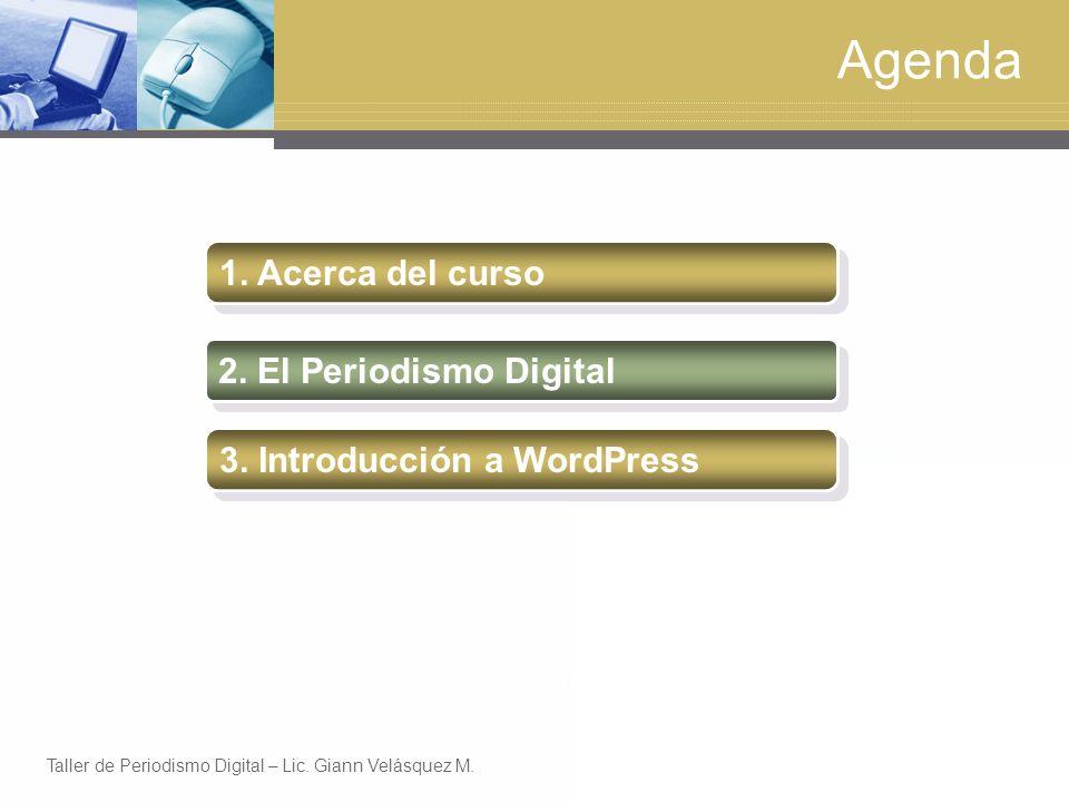 Agenda 1.Acerca del curso 2. El Periodismo Digital 3.