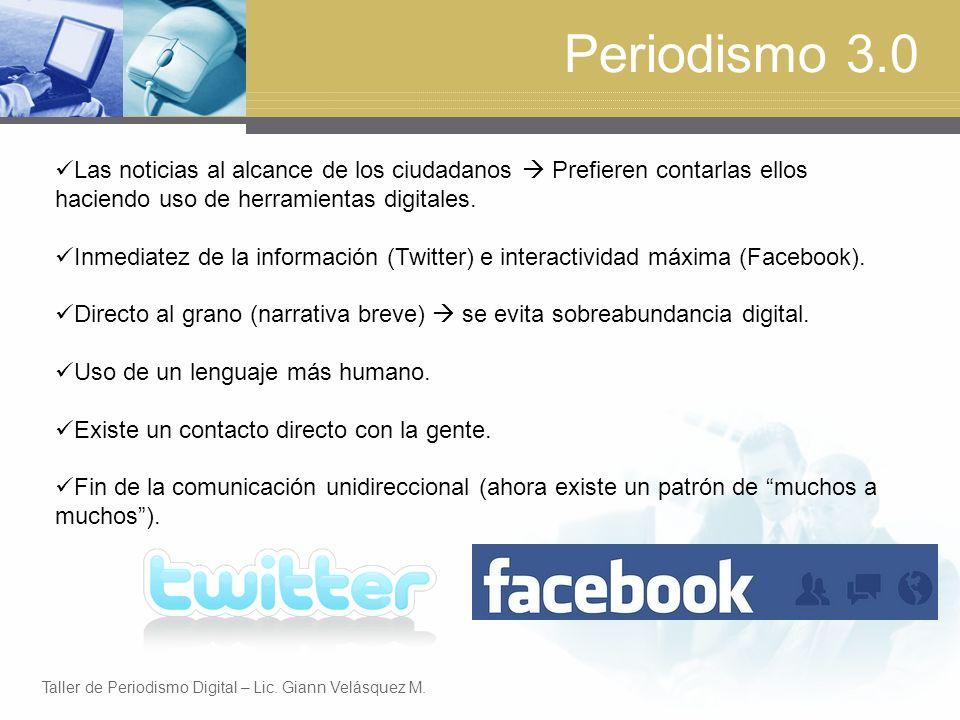Periodismo 3.0 Las noticias al alcance de los ciudadanos Prefieren contarlas ellos haciendo uso de herramientas digitales.
