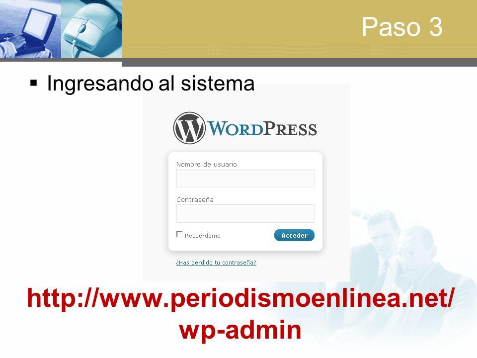 Paso 3 Ingresando al sistema http://www.periodismoenlinea.net/ wp-admin