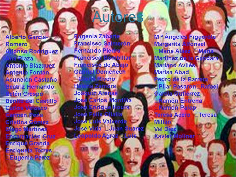 Autores Alberto García- Romero Alfonso Rodríguez Ana Plaza Antonio Blázquez Antonio Fontán Asunción Castaño Beatriz Hernando Belén Crespo Benito del C
