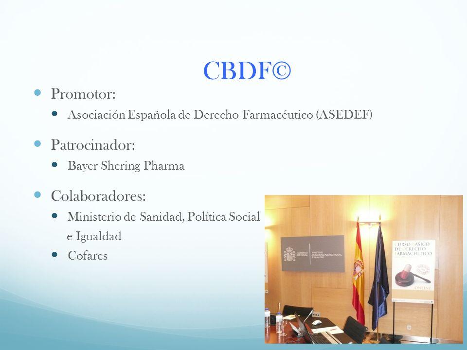 Promotor: Asociación Española de Derecho Farmacéutico (ASEDEF) Patrocinador: Bayer Shering Pharma Colaboradores: Ministerio de Sanidad, Política Socia