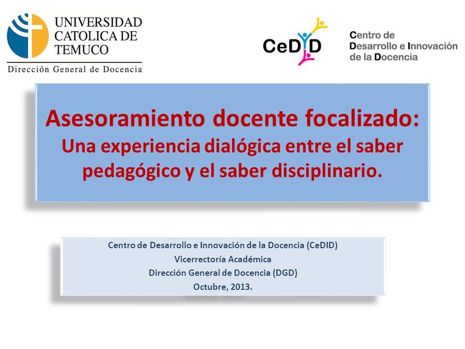 Asesoramiento docente focalizado: Una experiencia dialógica entre el saber pedagógico y el saber disciplinario. Centro de Desarrollo e Innovación de l