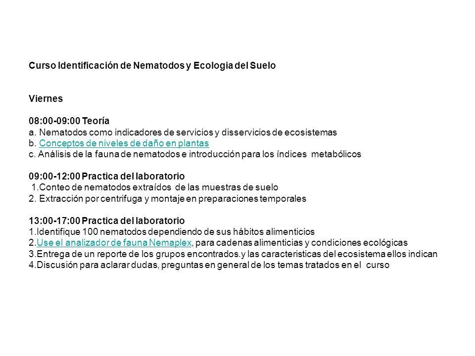 Curso Identificación de Nematodos y Ecologia del Suelo Viernes 08:00-09:00 Teoría a. Nematodos como indicadores de servicios y disservicios de ecosist