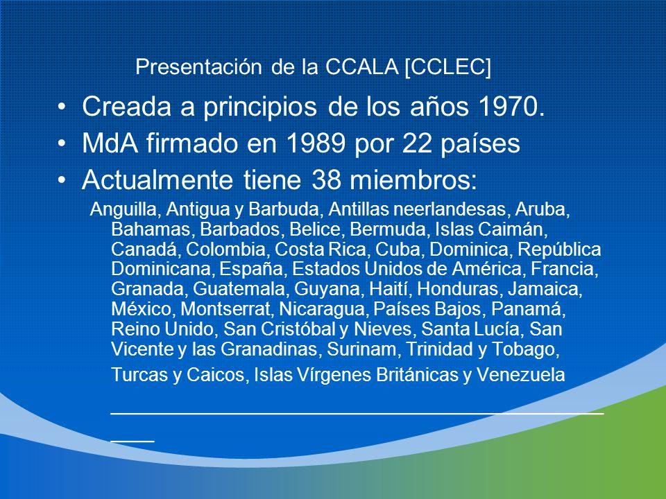 Creada a principios de los años 1970. MdA firmado en 1989 por 22 países Actualmente tiene 38 miembros: Anguilla, Antigua y Barbuda, Antillas neerlande