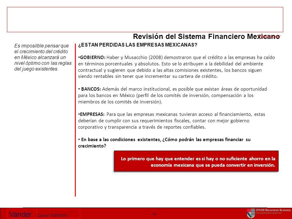 Vander Capital Partners 14 Es imposilble pensar que el crecimiento del crédito en México alcanzará un nivel óptimo con las reglas del juego existentes.