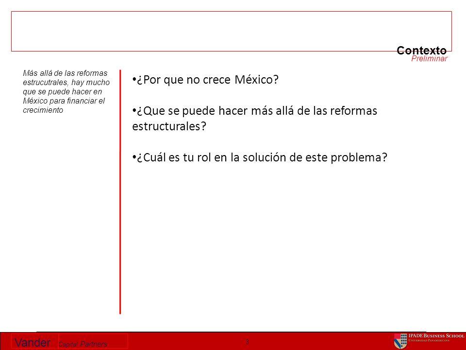 3 Contexto ¿Por que no crece México. ¿Que se puede hacer más allá de las reformas estructurales.