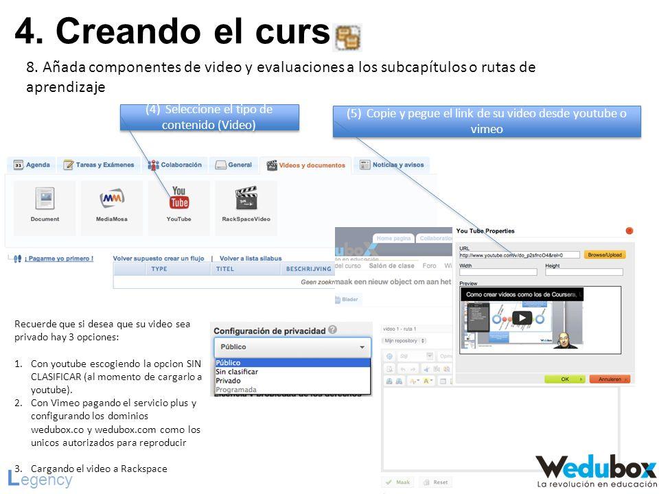 4. Creando el curso L egency 8. Añada componentes de video y evaluaciones a los subcapítulos o rutas de aprendizaje (4) Seleccione el tipo de contenid