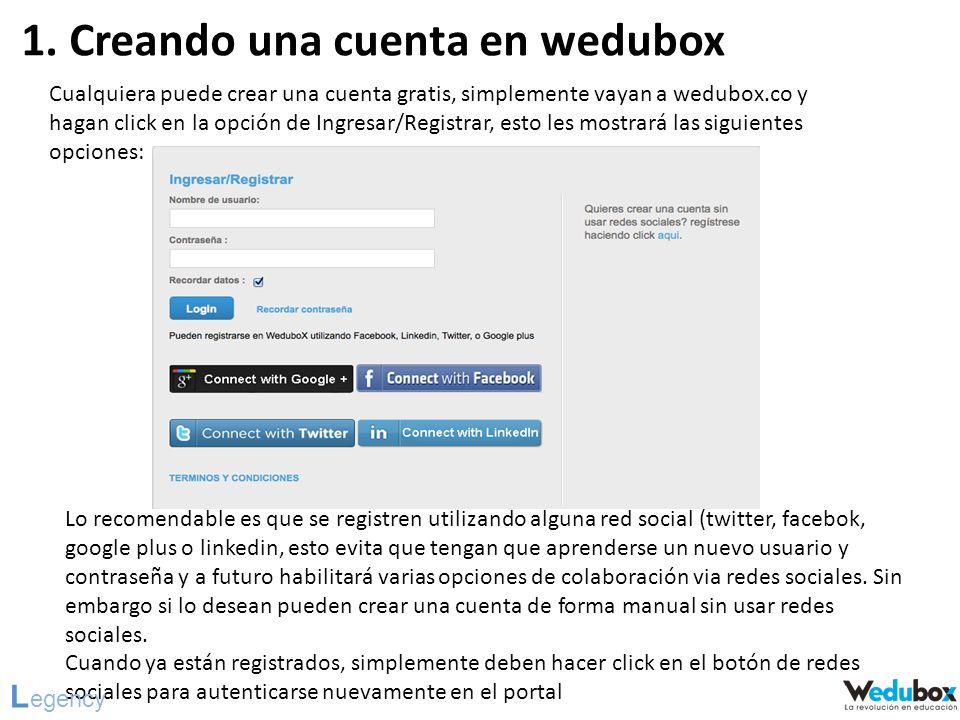 1. Creando una cuenta en wedubox Cualquiera puede crear una cuenta gratis, simplemente vayan a wedubox.co y hagan click en la opción de Ingresar/Regis