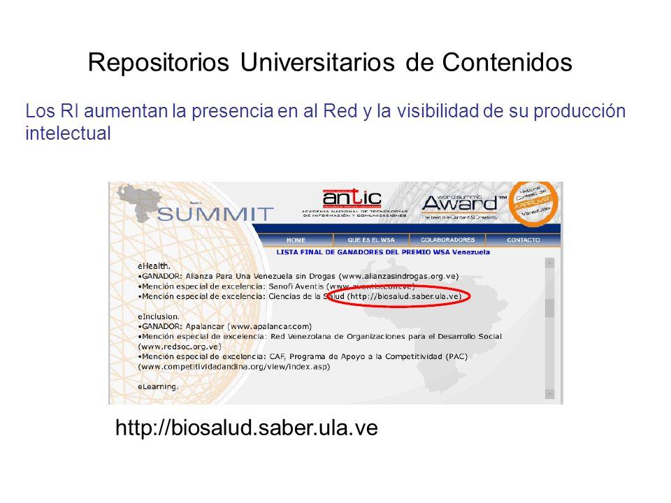 Repositorios Universitarios de Contenidos Los RI aumentan la presencia en al Red y la visibilidad de su producción intelectual http://biosalud.saber.u