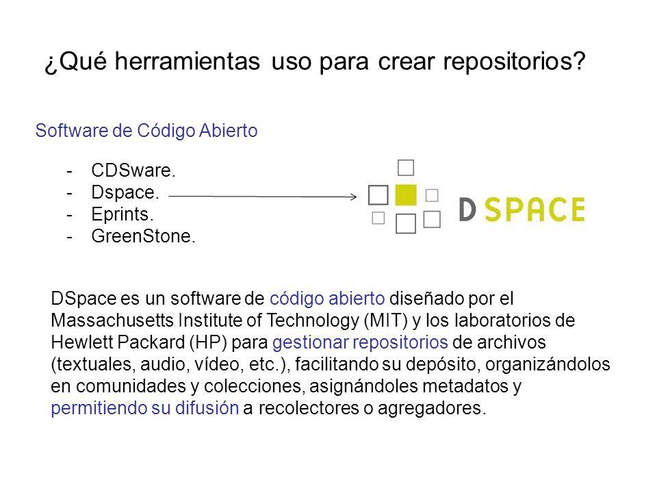 ¿Qué herramientas uso para crear repositorios? Software de Código Abierto -CDSware. -Dspace. -Eprints. -GreenStone. DSpace es un software de código ab