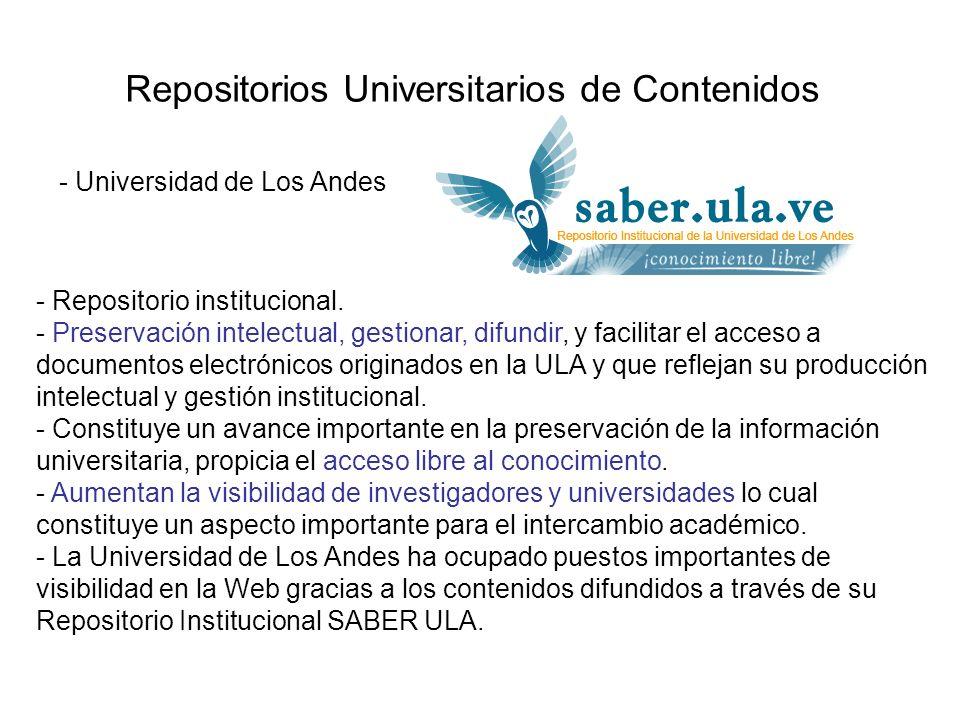 Repositorios Universitarios de Contenidos - Universidad de Los Andes - Repositorio institucional. - Preservación intelectual, gestionar, difundir, y f