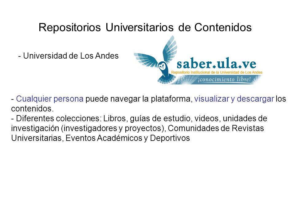 Repositorios Universitarios de Contenidos - Universidad de Los Andes - Cualquier persona puede navegar la plataforma, visualizar y descargar los conte