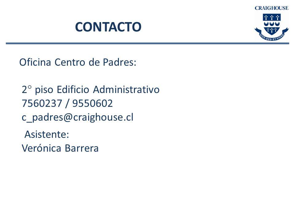 Oficina Centro de Padres: 2° piso Edificio Administrativo 7560237 / 9550602 c_padres@craighouse.cl Asistente: Verónica Barrera CONTACTO