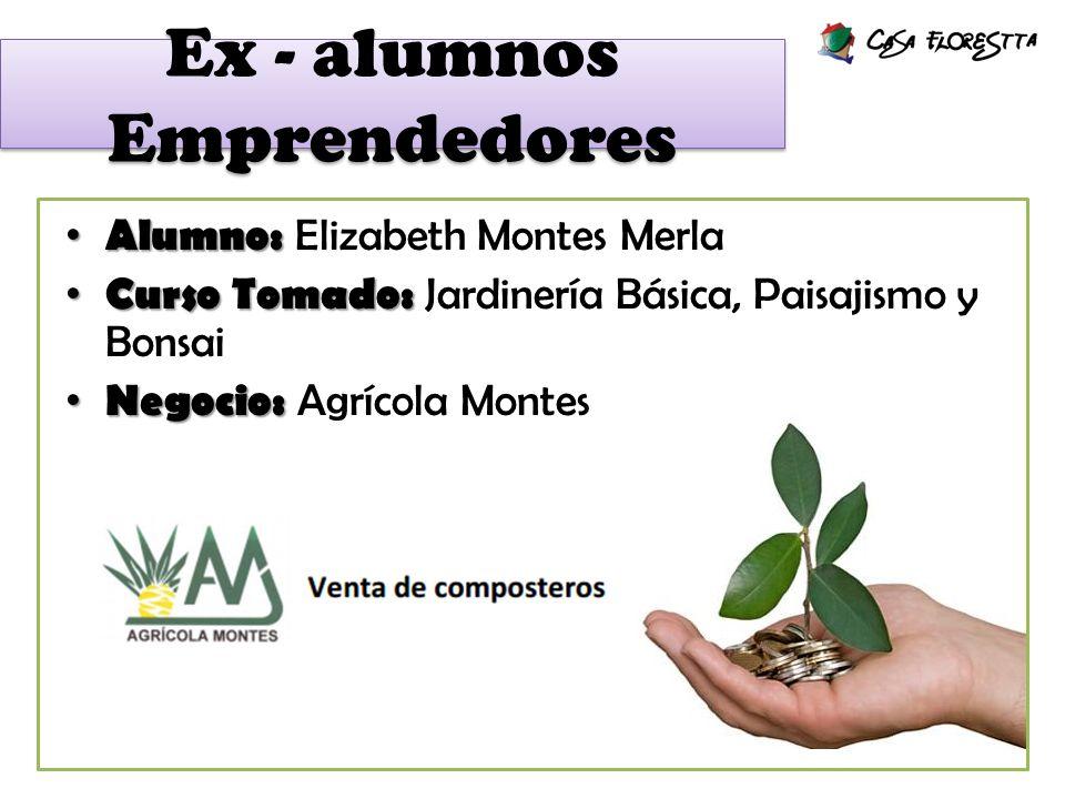 Alumno: Alumno: Francisco Velarde Curso Tomado: Curso Tomado: Jardinería Básica y Paisajismo Negocio: Negocio: Areka Jardines.