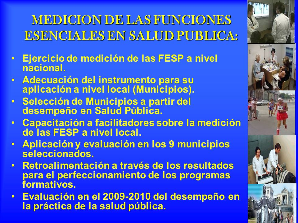 MEDICION DE LAS FUNCIONES ESENCIALES EN SALUD PUBLICA: Ejercicio de medición de las FESP a nivel nacional.