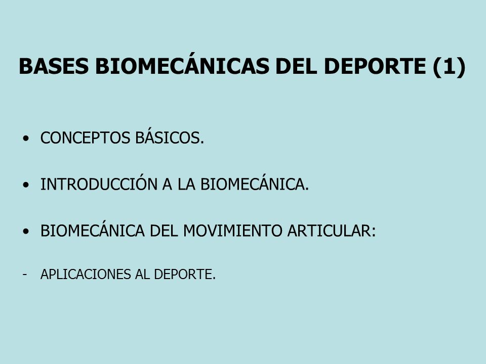 BASES BIOMECÁNICAS DEL DEPORTE (1) CONCEPTOS BÁSICOS.