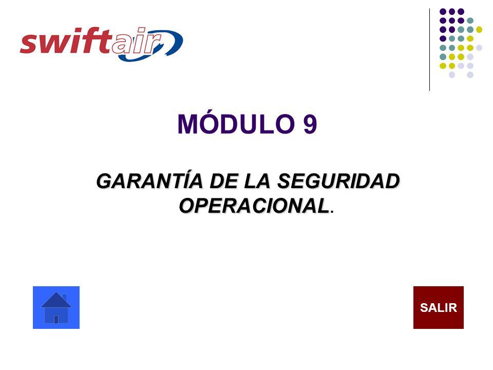 MÓDULO 9 GARANTÍA DE LA SEGURIDAD OPERACIONAL GARANTÍA DE LA SEGURIDAD OPERACIONAL. SALIR