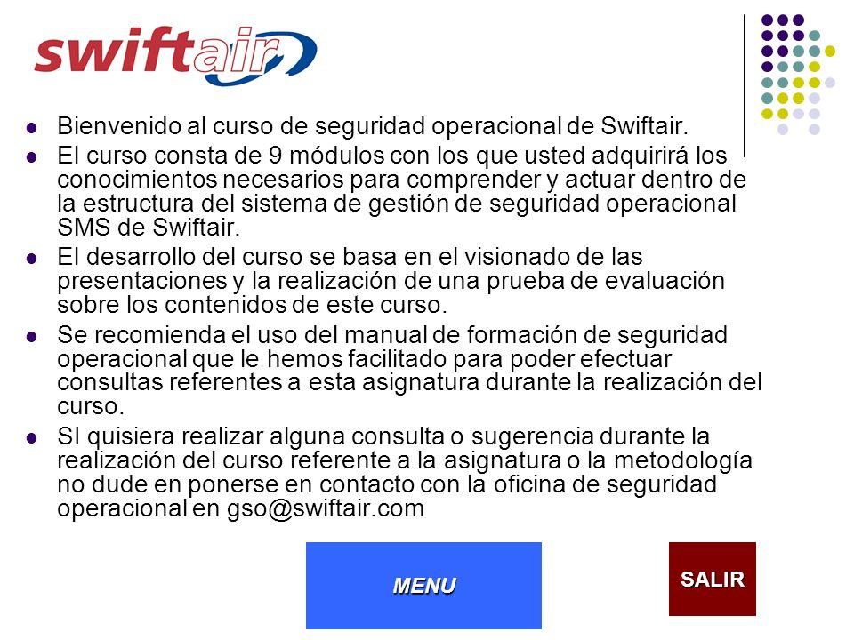 Bienvenido al curso de seguridad operacional de Swiftair. El curso consta de 9 módulos con los que usted adquirirá los conocimientos necesarios para c