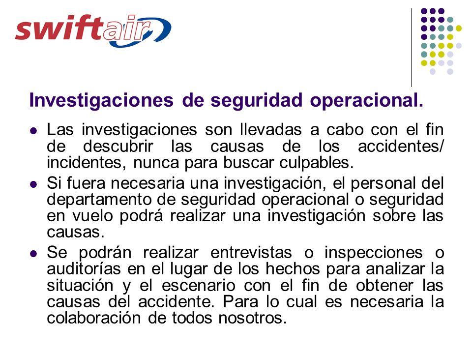 Investigaciones de seguridad operacional. Las investigaciones son llevadas a cabo con el fin de descubrir las causas de los accidentes/ incidentes, nu