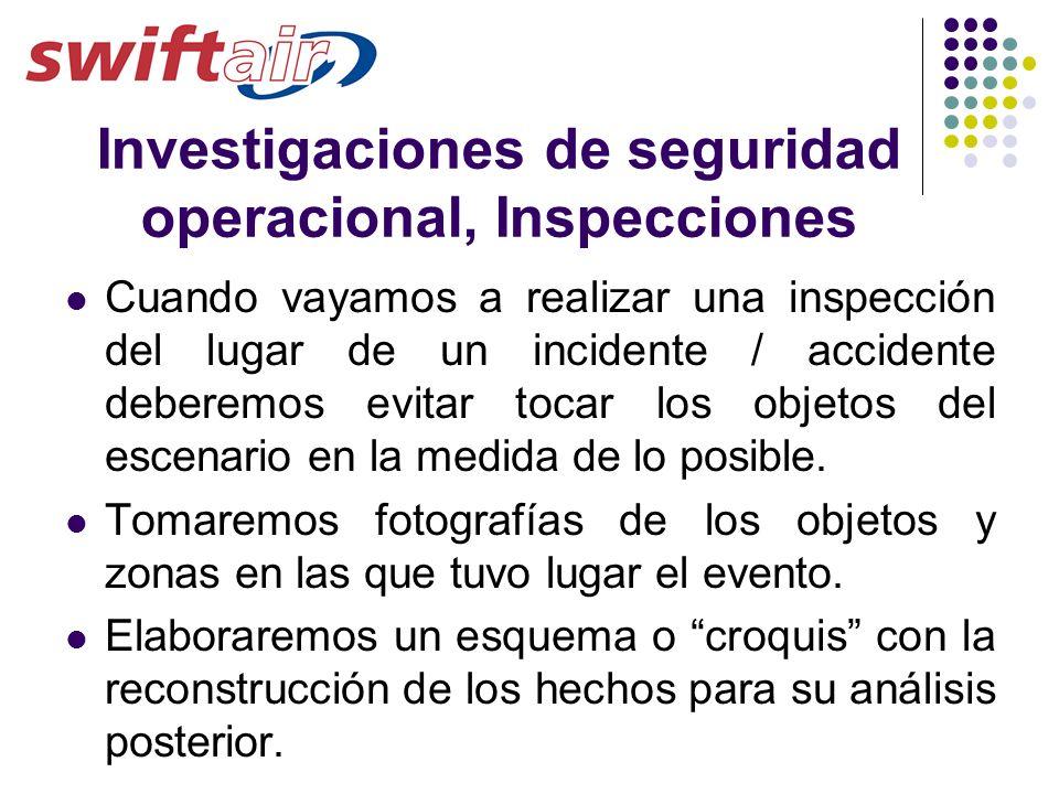 Investigaciones de seguridad operacional, Inspecciones Cuando vayamos a realizar una inspección del lugar de un incidente / accidente deberemos evitar