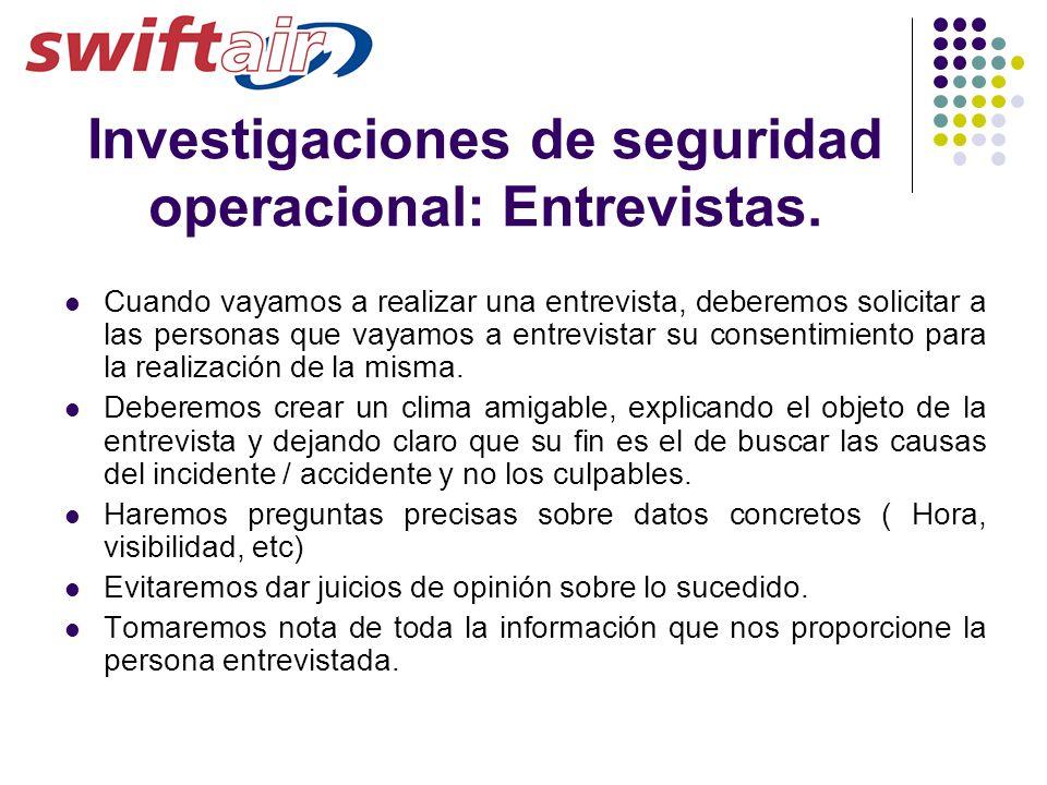 Investigaciones de seguridad operacional: Entrevistas. Cuando vayamos a realizar una entrevista, deberemos solicitar a las personas que vayamos a entr