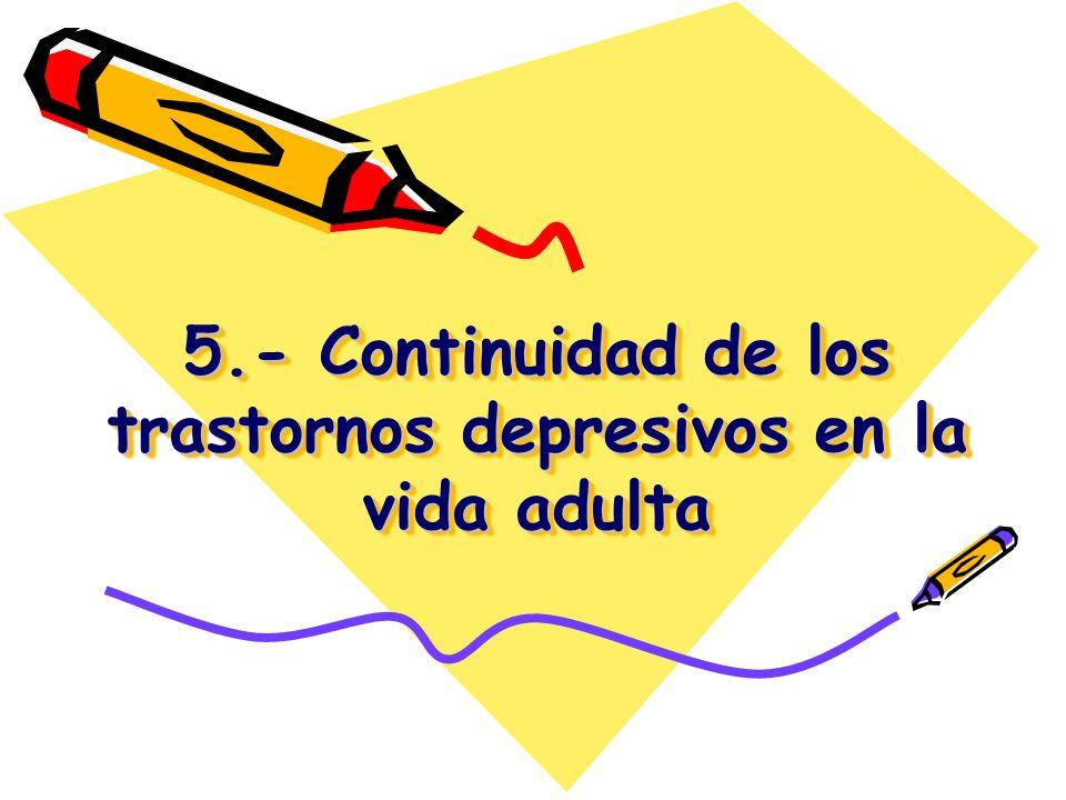 5.- Continuidad de los trastornos depresivos en la vida adulta