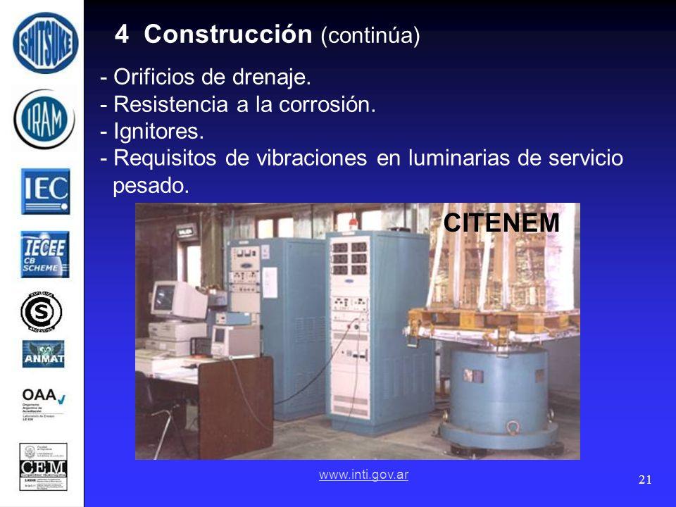 21 4 Construcción (continúa) - Orificios de drenaje. - Resistencia a la corrosión. - Ignitores. - Requisitos de vibraciones en luminarias de servicio