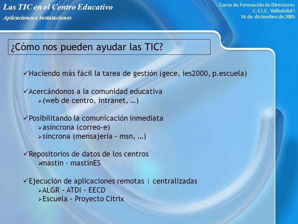 Las TIC en el Centro Educativo Aplicaciones e Instalaciones Curso de Formación de Directores C.F.I.E.