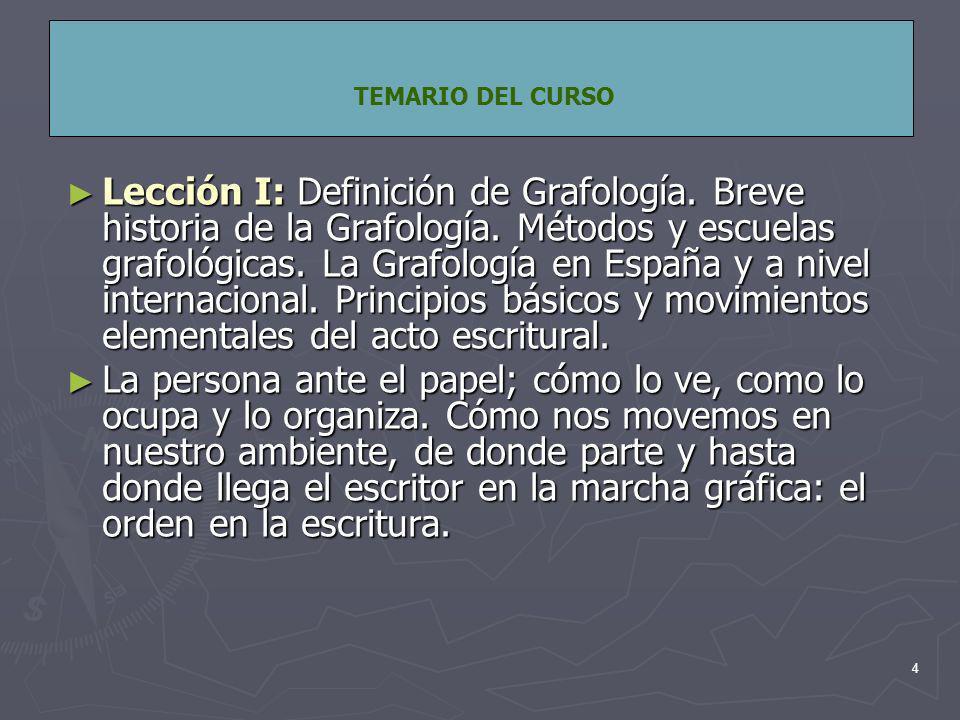 4 TEMARIO DEL CURSO Lección I: Definición de Grafología.