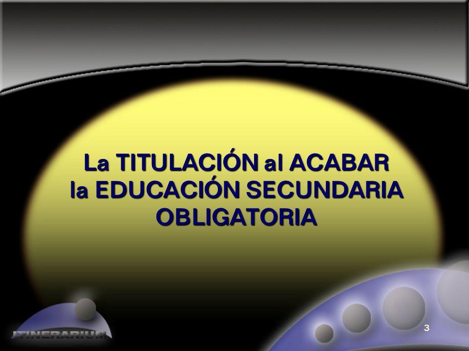 2 HABLAREMOS de: LA TITULACIÓN AL ACABAR 4º de E.S.O. ETAPAS DESPUÉS DE LA E.S.O.: BACHILLERATO. FORMACIÓN PROFESIONAL de GRADO MEDIO. PROGRAMAS de GA