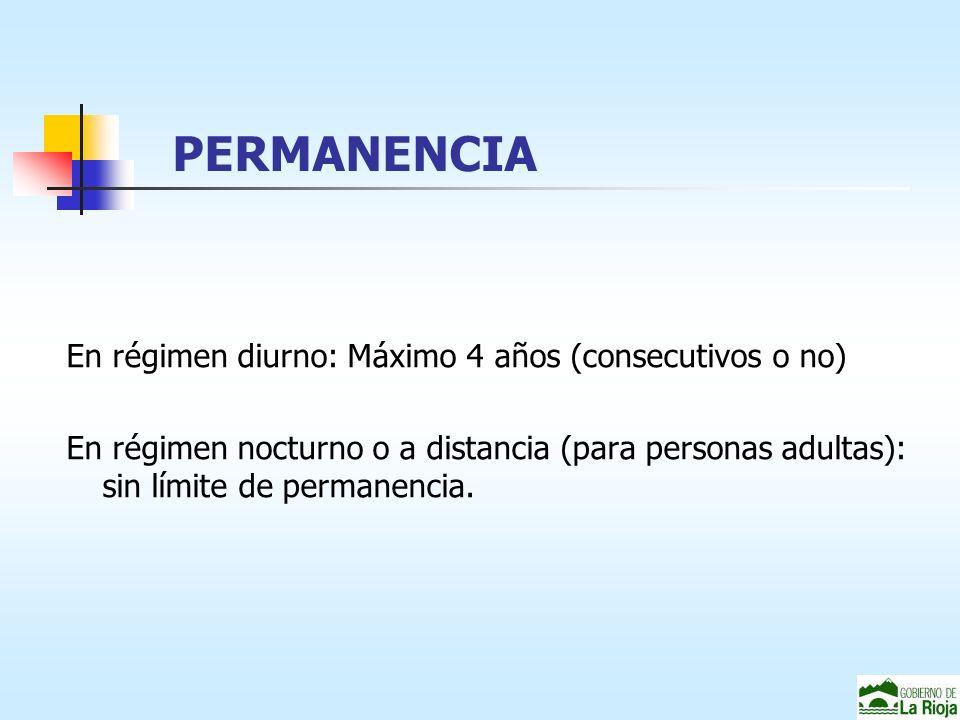 En régimen diurno: Máximo 4 años (consecutivos o no) En régimen nocturno o a distancia (para personas adultas): sin límite de permanencia.