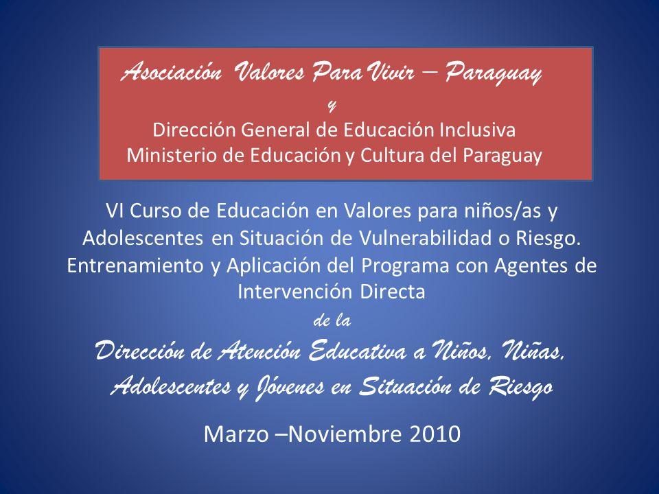 Programa de Educación en Valores para Niños, Niñas y Adolescentes en Situación de Calle o Situación de Riesgo IV Taller de Entrenamiento para Agentes de Intervención Directa Marzo – Noviembre de 2010
