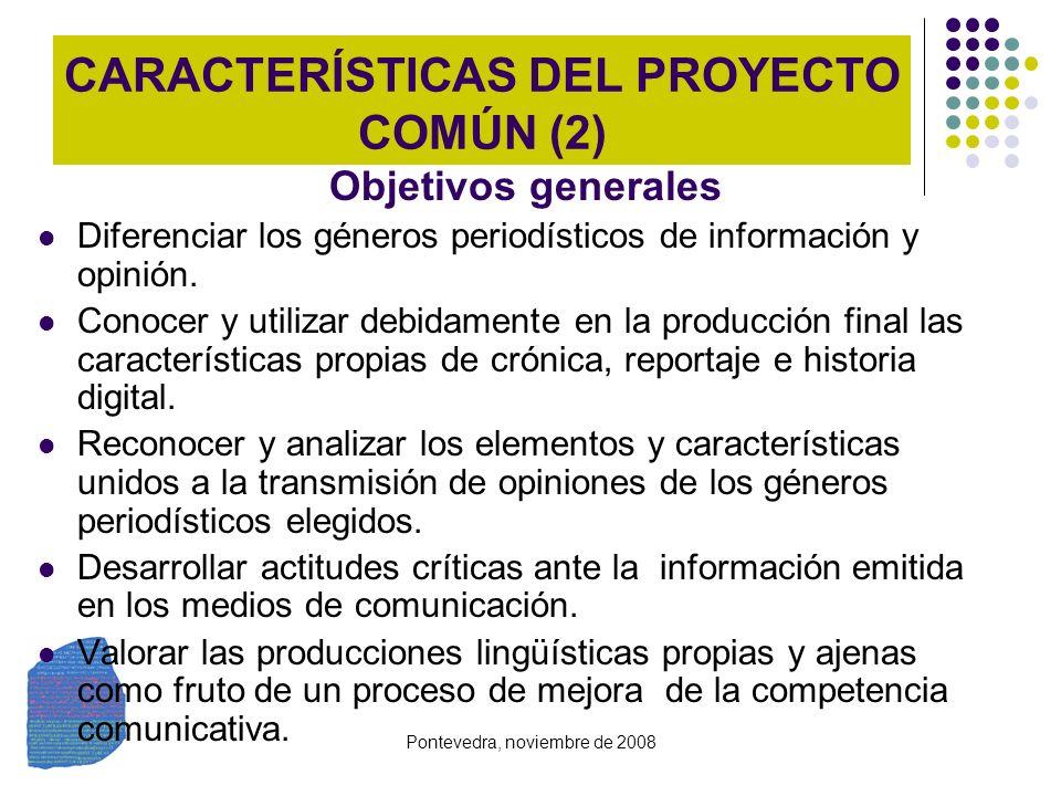 Pontevedra, noviembre de 2008 Objetivos generales Diferenciar los géneros periodísticos de información y opinión. Conocer y utilizar debidamente en la