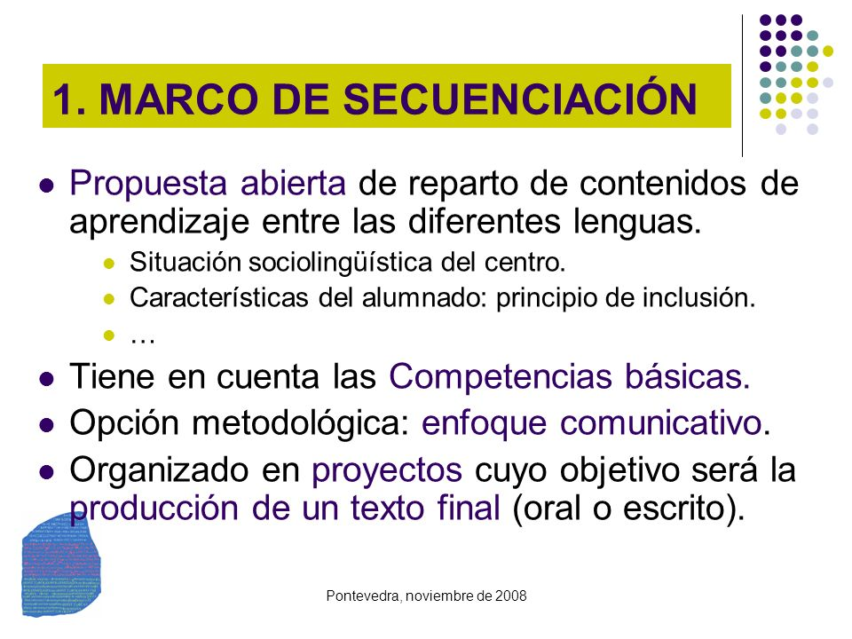 Pontevedra, noviembre de 2008 1. MARCO DE SECUENCIACIÓN Propuesta abierta de reparto de contenidos de aprendizaje entre las diferentes lenguas. Situac