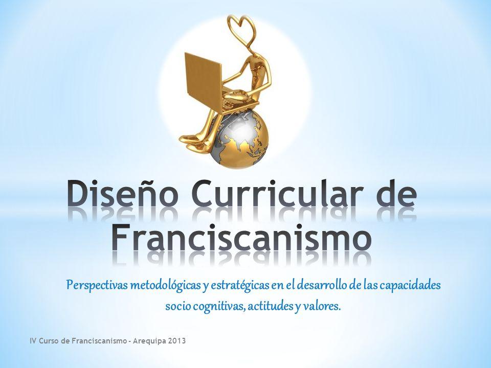 Perspectivas metodológicas y estratégicas en el desarrollo de las capacidades socio cognitivas, actitudes y valores.