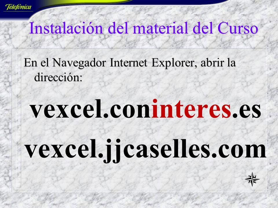 Instalación del material del Curso En el Navegador Internet Explorer, abrir la dirección: coninteres.es www.jjcaselles.com