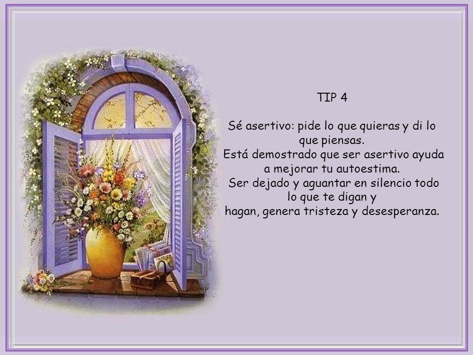 TIP 4 Sé asertivo: pide lo que quieras y di lo que piensas.