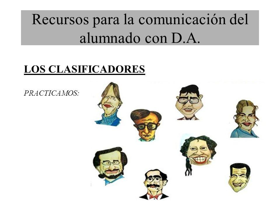 Recursos para la comunicación del alumnado con D.A. LOS CLASIFICADORES PRACTICAMOS: