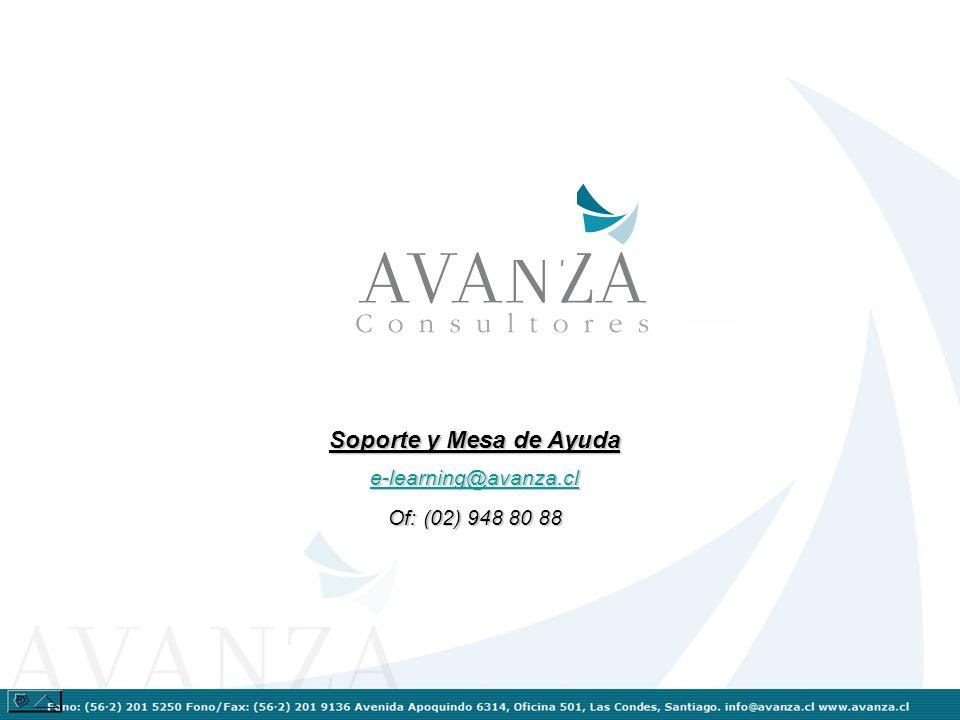 Soporte y Mesa de Ayuda e-learning@avanza.cl Of: (02) 948 80 88
