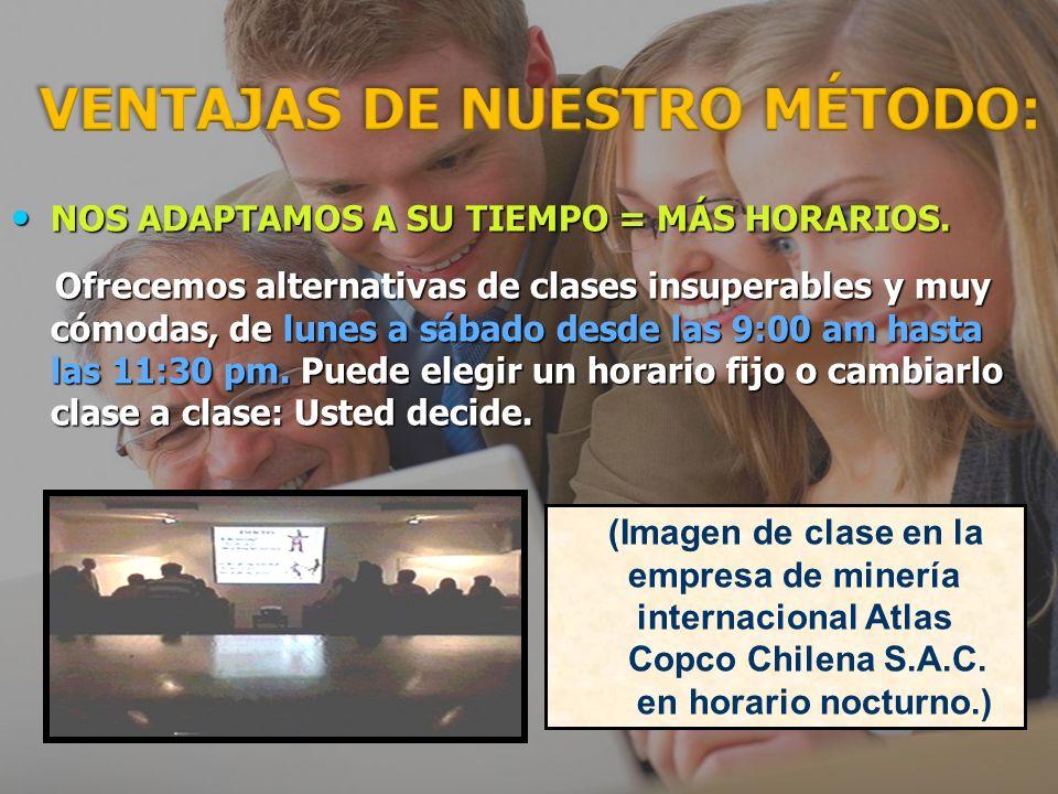 VENTAJAS DE NUESTRO MÉTODO (2) ORIENTADO A OBJETIVOS = INGLÉS QUE SIRVE.